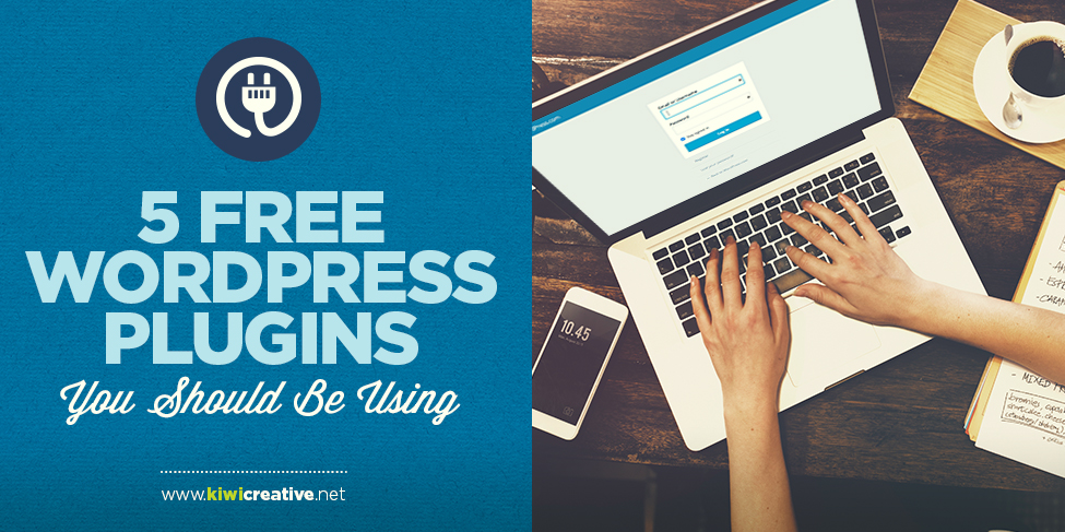 5 Free WordPress Plugins You Should Be Using